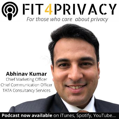 037 How Does GDPR Impact Marketing and Communication Space? - The FIT4PRIVACY Podcast with Abhinav Kumar (Full Episode)
