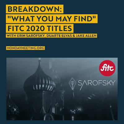 """Monday Meeting: April 20, 2020   FITC / Sarofsky 2020 Titles """"What You May Find"""""""