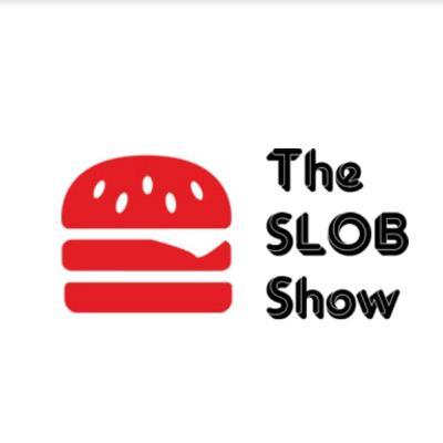 The Slob Show Podcast #15