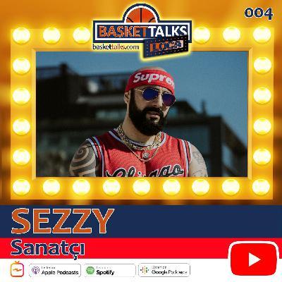 Basket Talks Loca / 004 / SEZZY - Sanatçı