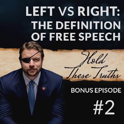 Left vs Right: The Definition of Free Speech - Bonus Ep. 2