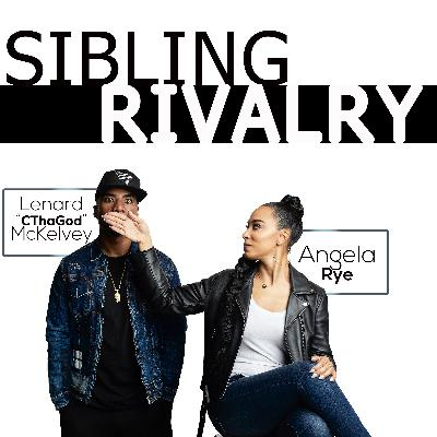 Sibling Rivalry Podcast: Episode 05