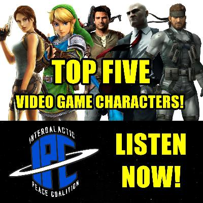 #322: Top Five Video Game Characters