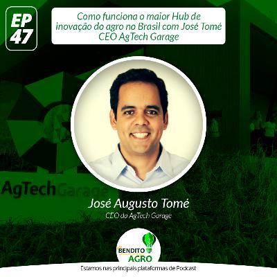 #47 - Como funciona o maior Hub de inovação do agro no Brasil com José Tomé CEO AgTech Garage