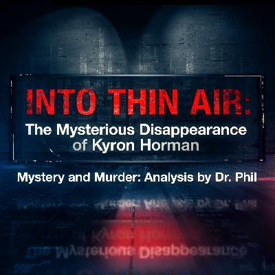 Into Thin Air: The Mysterious Disappearance Of Kyron Horman | Mystery and Murder: Analysis By Dr. Phil