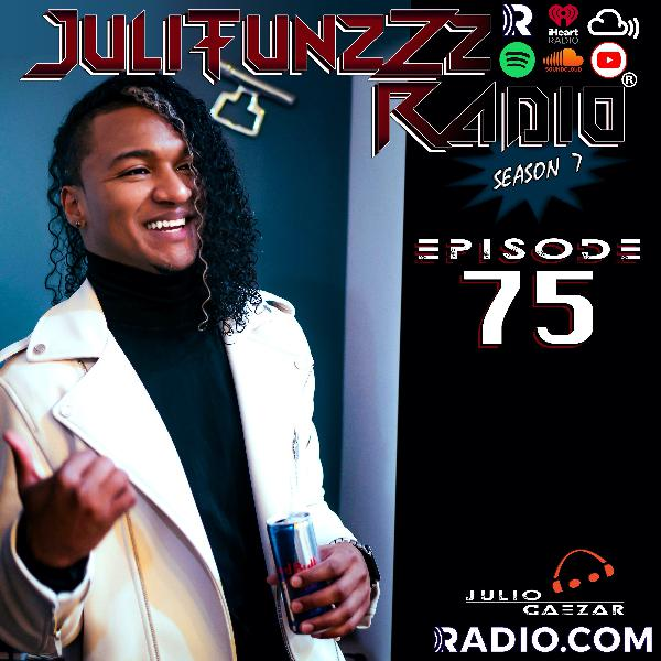 JuliTunzZz Radio Episode 75