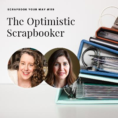 SYW119 - The Optimistic Scrapbooker