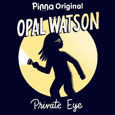 Introducing Opal Watson: Private Eye