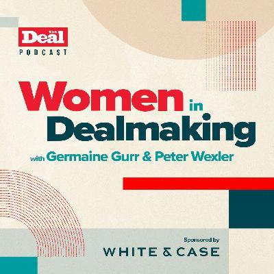 Women In Dealmaking with Germaine Gurr and Peter Wexler