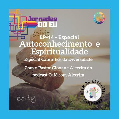 EP-14 Autoconhecimento e espiritualidade - Caminhos da diversidade