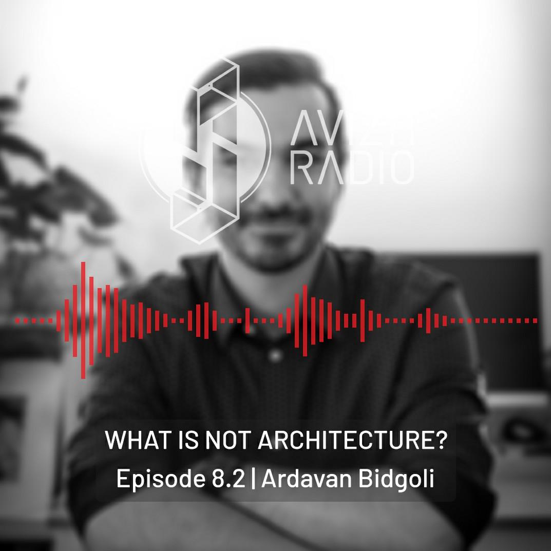 Avizh Radio Episode 08 Ardavan Bidgoli [Part2]