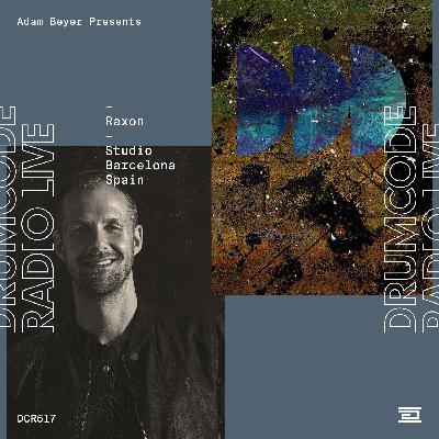 DCR517 – Drumcode Radio Live – Raxon Studio Mix recorded in Barcelona
