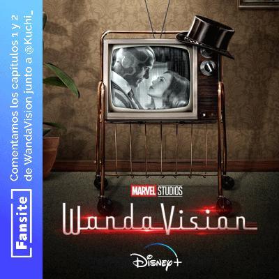 #EspecialFS - Comentamos WandaVision con Spoilers (Ep 01 y 02)