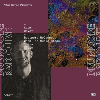 DCR537 – Drumcode Radio Live – Adam Beyer recorded for Beatport ReConnect: When The Music Stops in Ibiza