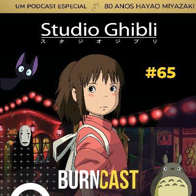 BURNCAST #65: 80 anos de Hayao Miyazaki e o legado do Studio Ghibli