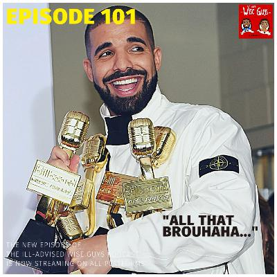 """Episode 101 - """"All That Brouhaha..."""""""