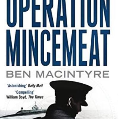 """Operation Mincemeat"" by Ben Macintyre"