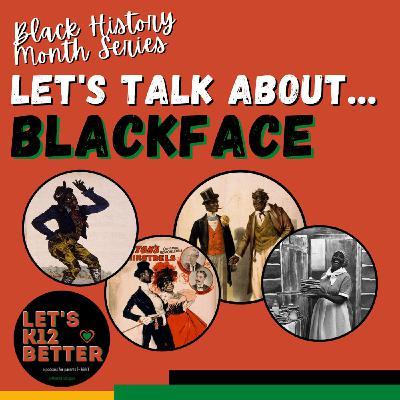 Let's Talk About... Blackface