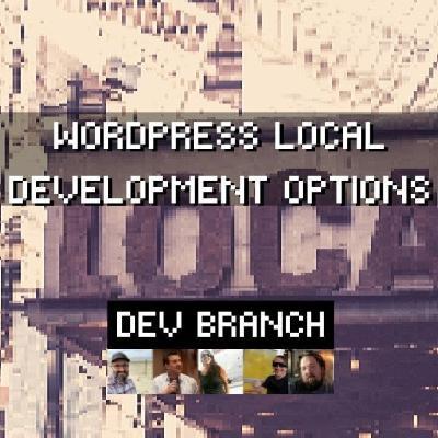 EP3 - WordPress Local Development Options