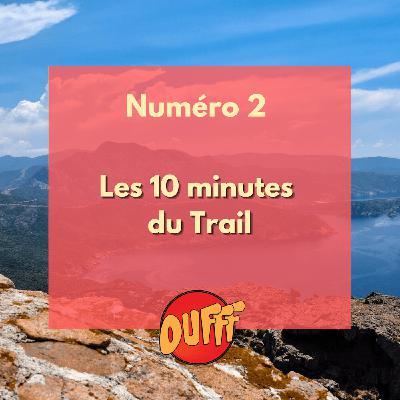 Les 10 minutes du Trail #2