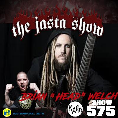 "Show #575 - Brian ""Head"" Welch (Korn)"