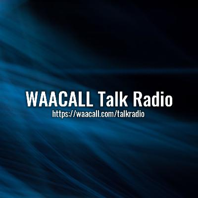 WAACALL Talk Radio #1