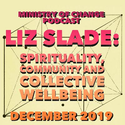 Liz Slade: Spirituality, Community and Collective Wellbeing