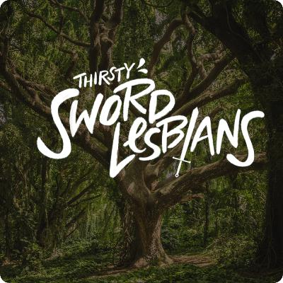 Thirsty Sword Lesbians: Queen of Thieves 5