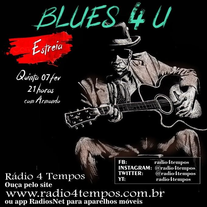 Rádio 4 Tempos - Blues 4 U 01:Rádio 4 Tempos
