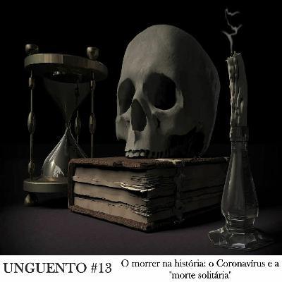 """Unguento do Ogro #13: O morrer na história: o Coronavírus e a """"morte solitária"""""""