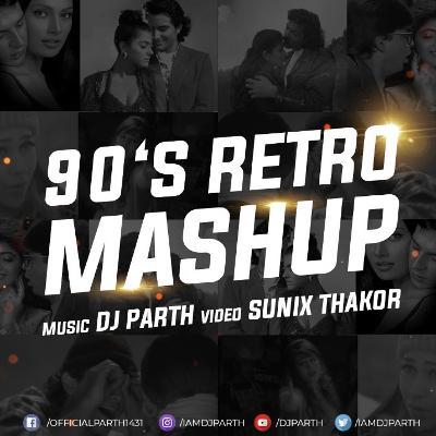 Bollywood 90's Retro Mashup - DJ PARTH