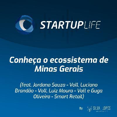Conheça o Ecossistema de Minas Gerais [com Jordana Souza (Voll), Luciano Brandão (Voll), Luiz Moura (Voll), Guga Oliveira (Smart Retail)]