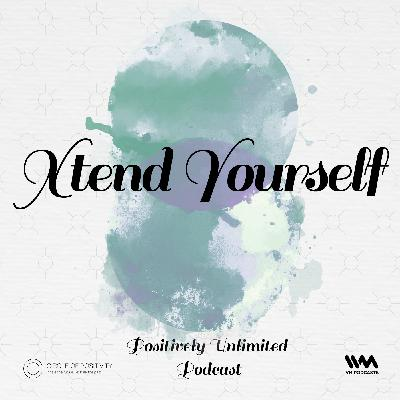 Ep. 122: Xtend Yourself