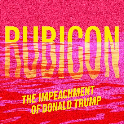 "Introducing ""Rubicon: The Impeachment of Donald Trump"""