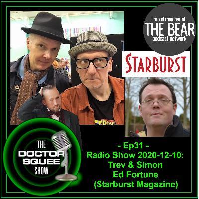 Ep31 - Radio Show 2020-12-10: Ed Fortune (Starburst Magazine) & Trev & Simon