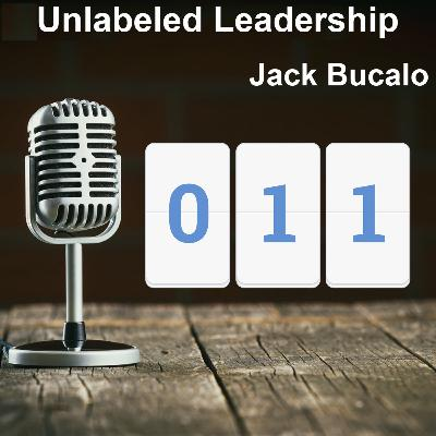 011: Jack Bucalo and The Limitations of Leadership Development Programs