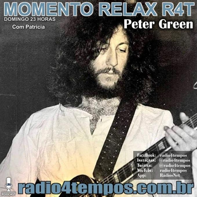 Rádio 4 Tempos - Momento Relax - Peter Green:Rádio 4 Tempos