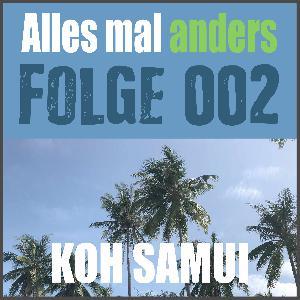 AMA 002: Unsere Abenteuer auf Koh Samui