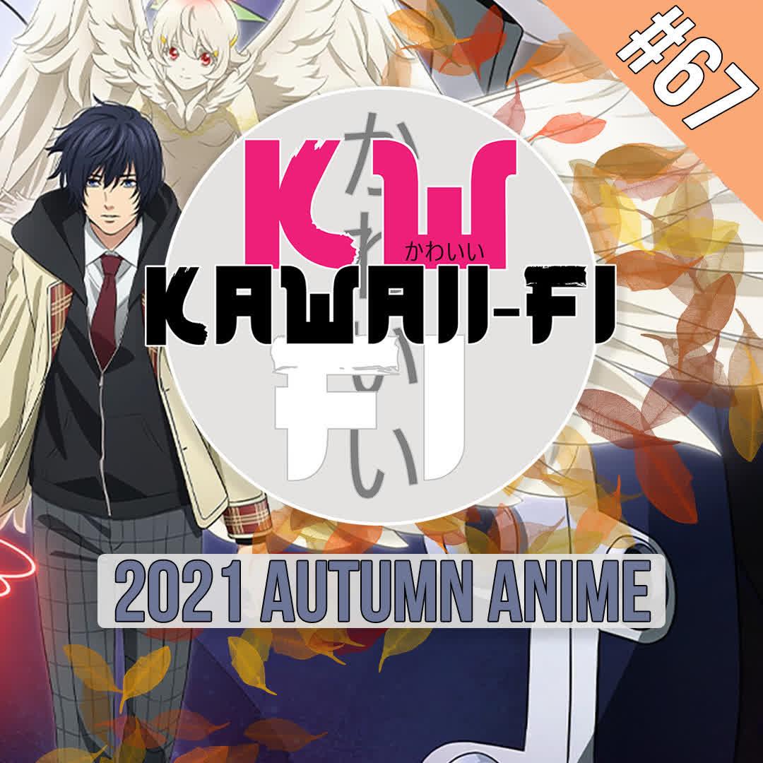 EP 67: The 2021 Autumn Anime Season - Our Picks!