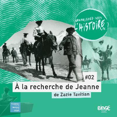 À la recherche de Jeanne | Épisode 2