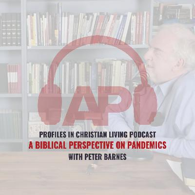 A Biblical Perspective on Pandemics (Peter Barnes)