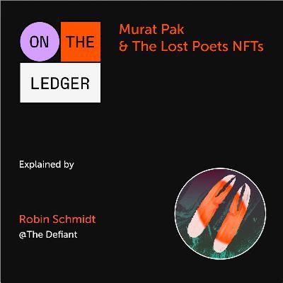 #14 Murat Pak & The Lost Poets NFTs explained by R. Schmidt (The Defiant)