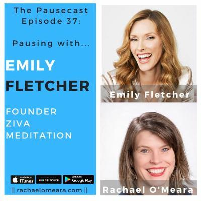 The Pausecast Emily Fletcher Ziva Mediation Ep. 37