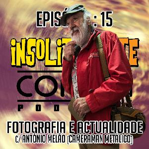 """EP. 15 - """"Hoje não há televisão, vamos ler um livro!"""" - António Melão (Cameraman Metálico)"""