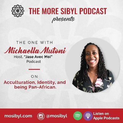 이중언어미  The One with Michaella Mutoni – On Acculturation, Identity, and being Pan-African: Episode 16 (2020)