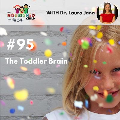 TNC 095: The Toddler Brain