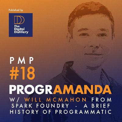 PMP#18 w/ Will McMahon - A brief history of Programmatic (ENG)
