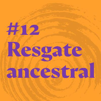 #12 Resgate ancestral feat. Juliana Luna e O-é Kaiapó