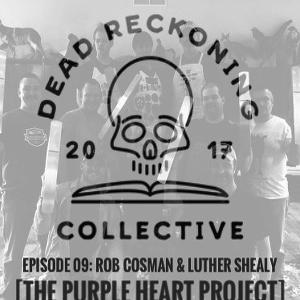 DRC09: Rob Cosman & Luther Shealy [Purple Heart Project]