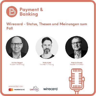 Wirecard - Status, Thesen und Meinungen zum Fall